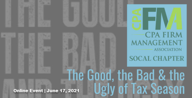 "SoCal Chapter: 2021 Recap:  ""The Good, The Bad & The Ugly of Busy Season"""